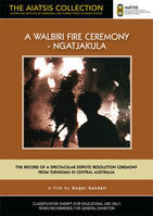 WALBIRI FIRE CEREMONY, A - Ngatjakula [from the AIATSIS Collection]