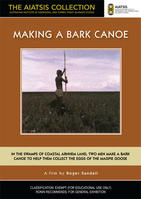 MAKING A BARK CANOE [from the AIATSIS Collection]