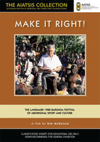 MAKE IT RIGHT! [from the AIATSIS Collection]
