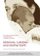 MIDWIVES, LULLABIES AND MOTHER EARTH