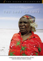 LORE OF LOVE, THE  [from the CAAMA Collection]