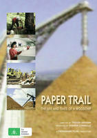 PAPER TRAIL: The Life and Times of a Woodchip
