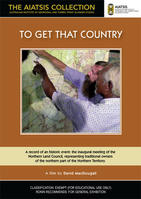 TO GET THAT COUNTRY [from the AIATSIS Collection]