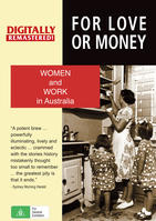 FOR LOVE OR MONEY: Women and Work in Australia