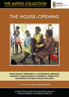 HOUSE-OPENING, THE [from the AIATSIS Collection]